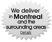 We deliver in Montreal and the surrounding areas